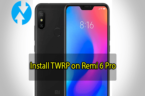 Install TWRP on Redmi 6 Pro