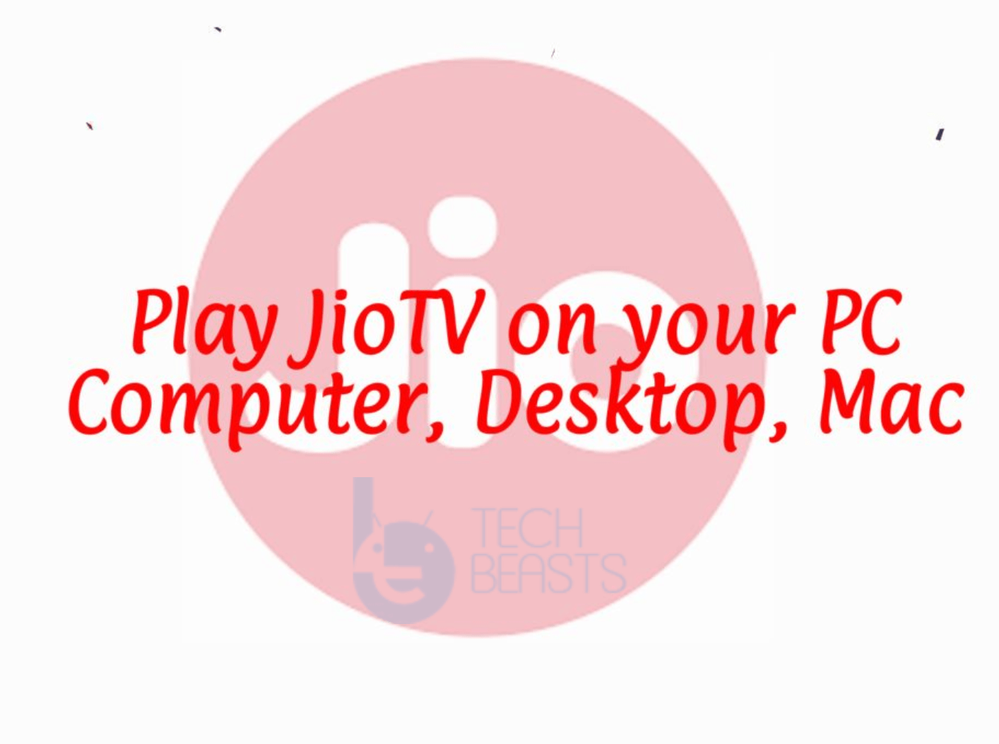 How to Play JioTV on PC, Computer, Desktop, Laptop | TechBeasts