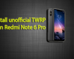 Install unofficial TWRP on Redmi Note 6 Pro