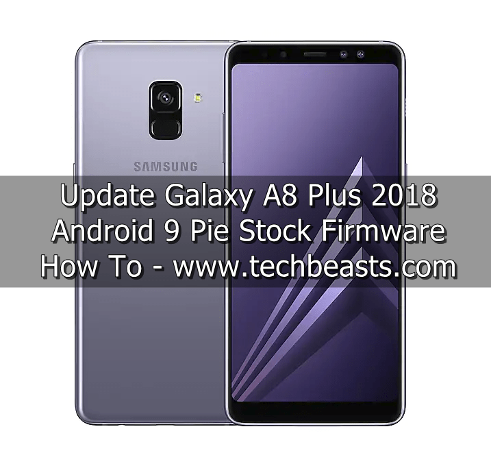 Update Galaxy A8 Plus to Android 9 Pie