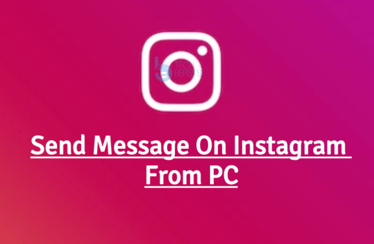 Send Message On Instagram From PC – Send DM On Laptop | TechBeasts