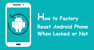 How to do Factory Reset in Android Smartphone