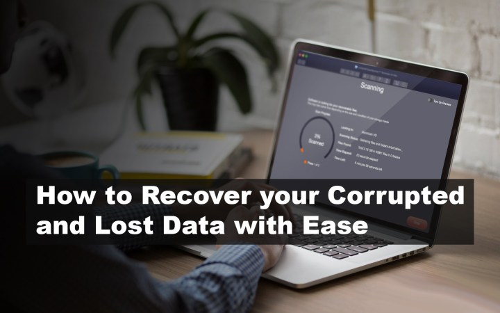 How to Recover your Corrupted and Lost Data with Ease