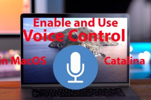 How to Enable and Use Voice Control in MacOS Catalina