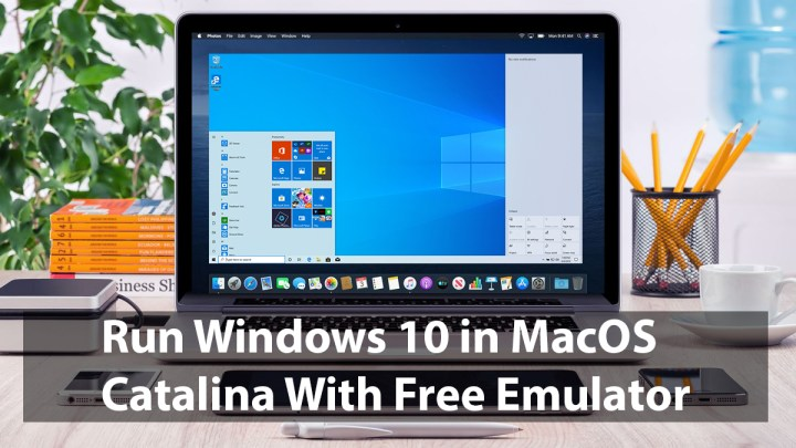 How to Run Windows 10 in MacOS Catalina with a Free Emulator