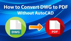 How to Convert DWG to PDF without AutoCAD