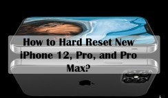 How to Hard Reset New iPhone 12, Pro, and Pro Max?