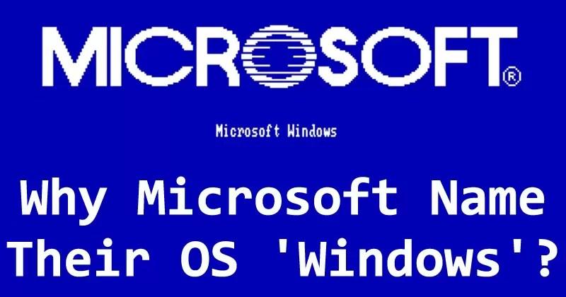 Why Microsoft Name Their OS 'Windows'?