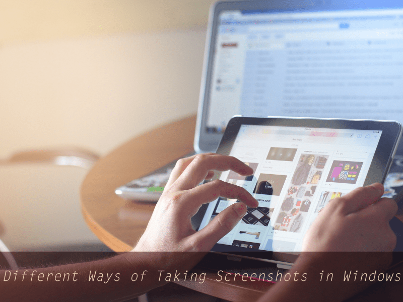 different ways to take the screenshot on windows