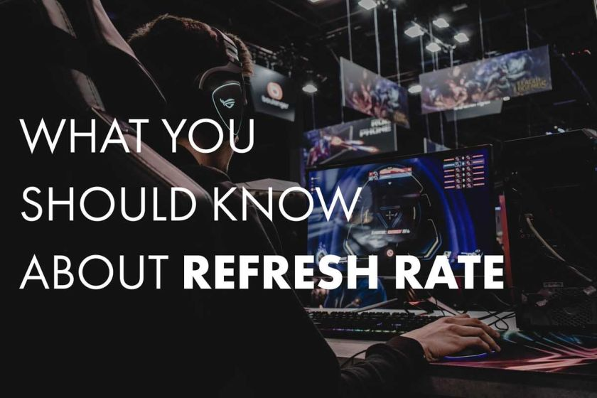 What you need to know about refresh rate