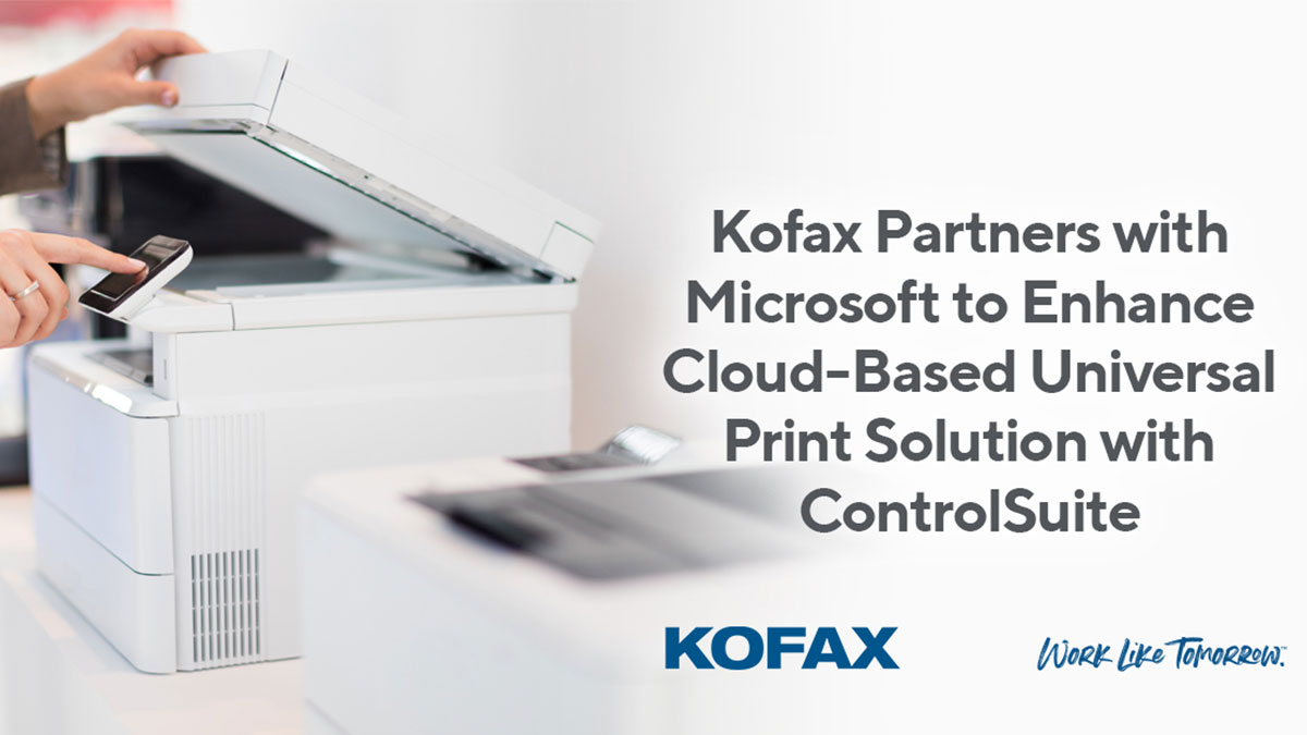 Kofax Partners with Microsoft to Enhance Cloud-Based Universal Print Solution with ControlSuite
