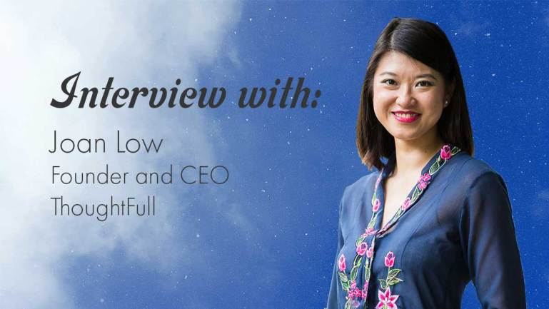 Interview with: Joan Low, Founder and CEO of ThoughtFull