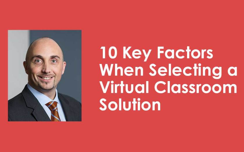 10 Key Factors When Selecting a Virtual Classroom Solution