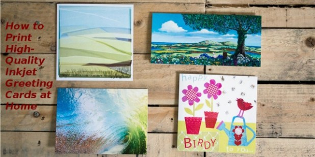How to Print High-Quality Inkjet Greeting Cards at Home