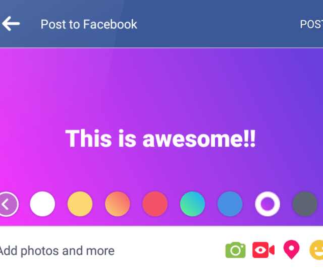 Facebook Encourages Text Statuses With New Colored Backgrounds Techcrunch
