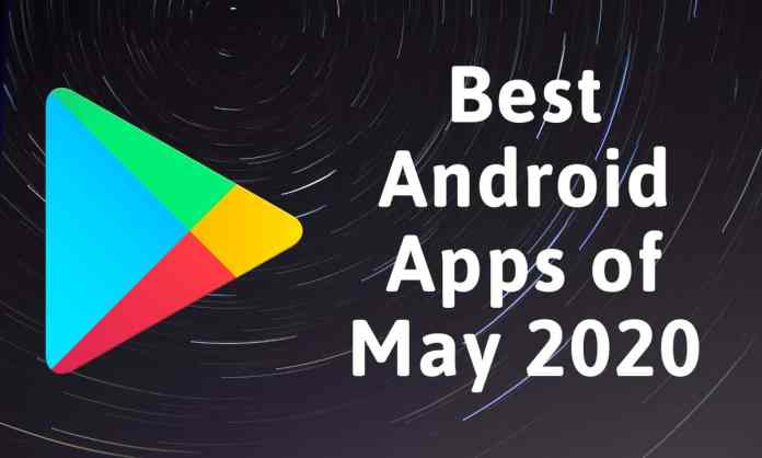 10 Best Android Apps of May 2020