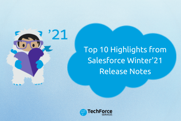Top 10 highlights from salesforce winter 21