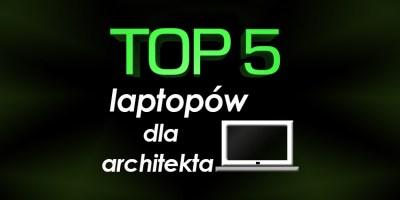 laptop dla architekta
