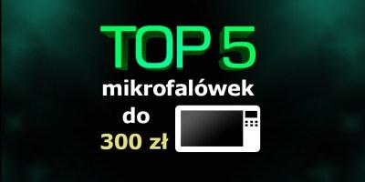 mikrofalówka do 300 zł