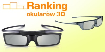 Ranking okularów 3D