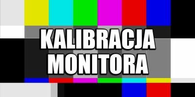 kalibracja obrazu monitora