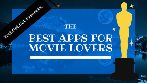 6 Best Apps for Movie lovers