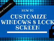 How to Customize Windows 8 Lock Screen