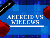 Android OS vs Windows Mobile Phone Comparison