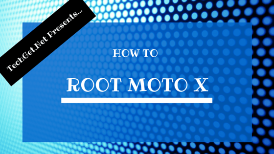 How to Root Moto X on the Kit-Kat Android 4.4