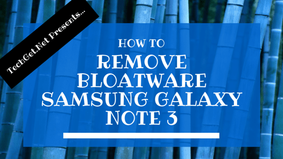 Remove Bloatware Samsung Galaxy Note 3