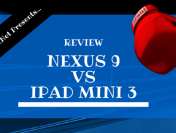 Nexus 9 Vs iPad Mini 3: Detailed Comparison of Specs and Features