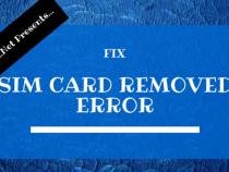 SIM Card Removed Error in Samsung Galaxy S4 [Fixed]