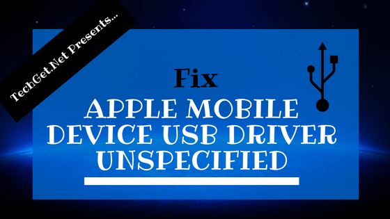Apple Mobile Device USB Driver Unspecified Fix