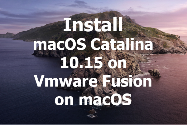 How to Install macOS Catalina on VMware Fusion on macOS
