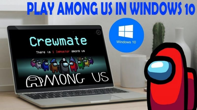 How to Install Among Us on Windows 10