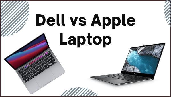 Dell vs Apple Laptop