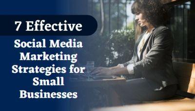 Social Media Marketing Strategies for Small Businesses
