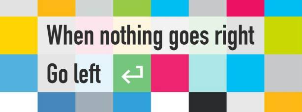 When nothing is right, go Left