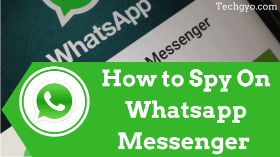 How to Spy On Whatsapp Messenger Chat