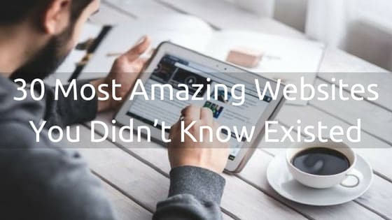 30 Most Amazing Websites You Didn't Know Existed 1