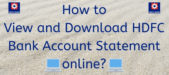 How to check and download HDFC bank account Statement online