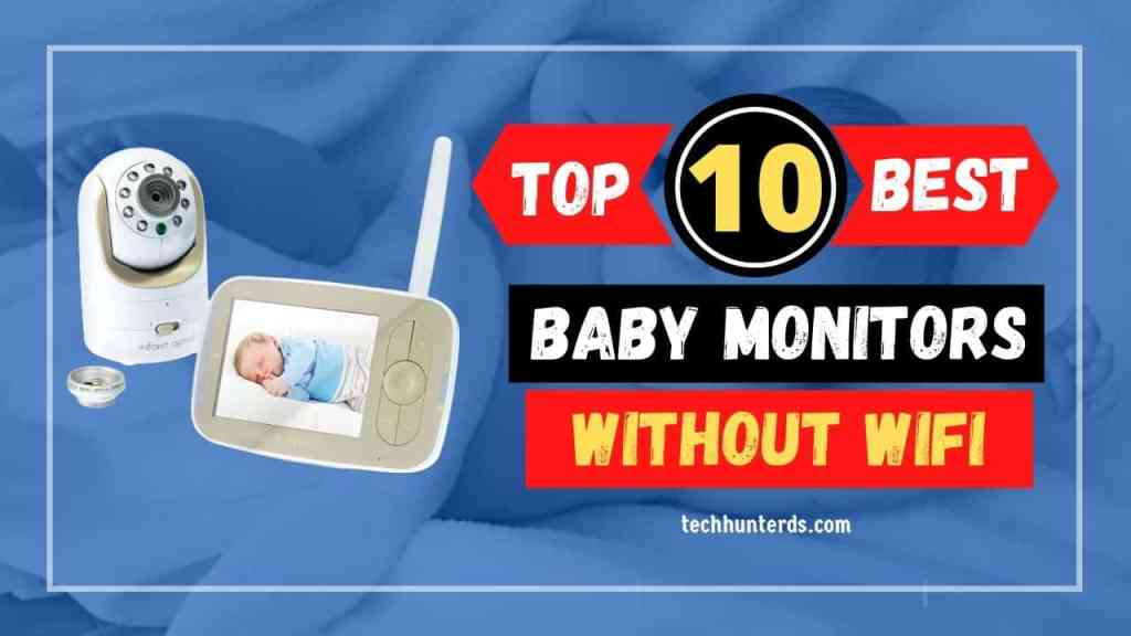 Top 10 Best Baby Monitor Without Wifi usa 2021