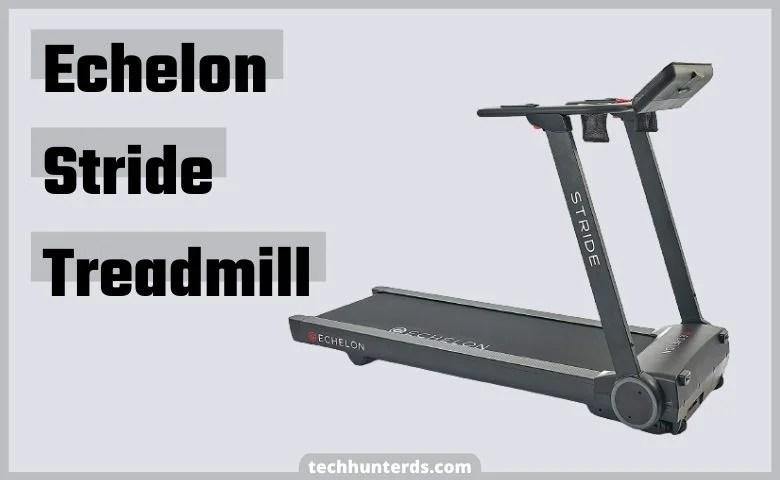 Echelon Stride Treadmill