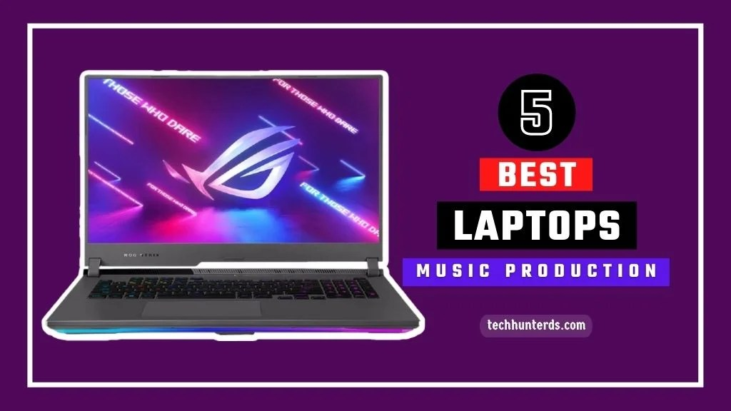 Best Laptop Computers For Music Production