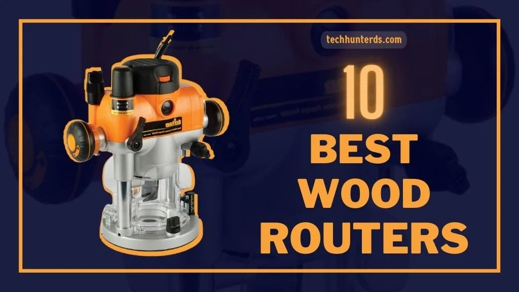 Best Wood Routers for Beginners