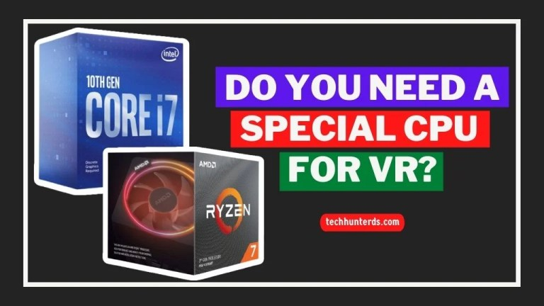Do You Need a Special best Cpu for VR