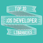 Top 10 Libraries for iOS Developers