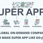On-demand Super Apps: Why global on-demand companies are trying to make Super App in 2020?