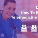 Telemedicine App: How To Build Doctor On-Demand App For Healthcare?