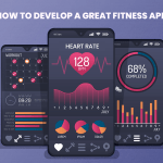How To Develop a Great Fitness Mobile App? (Features, Budget and Monetization Model)